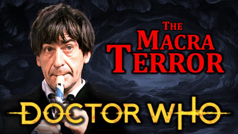 DOCTOR WHO The Macra Terror in March 2019