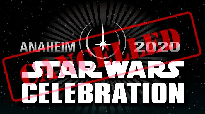 Star Wars Celebration 2020 CANCELLED