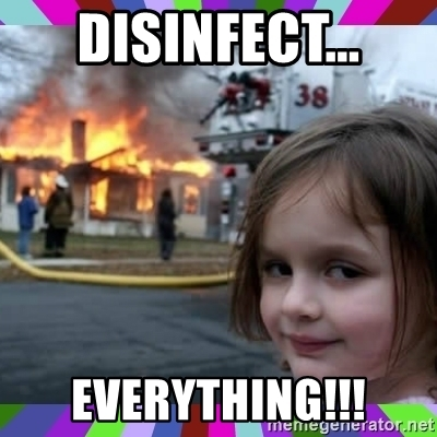 Fire disinfects everything.