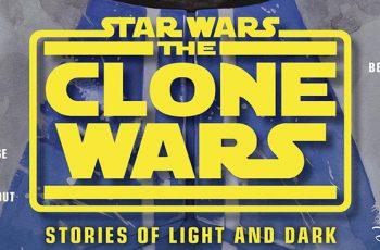 Star Wars; The CLone Wars: Stories of Light and Dark