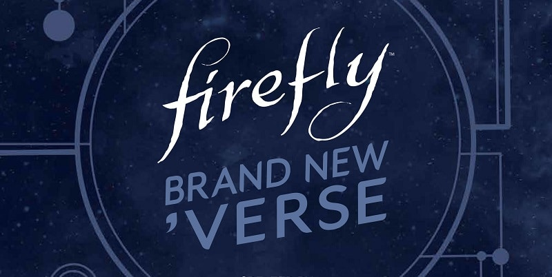It's A Brand New 'Verse In Latest Firefly Comic Series [Review]
